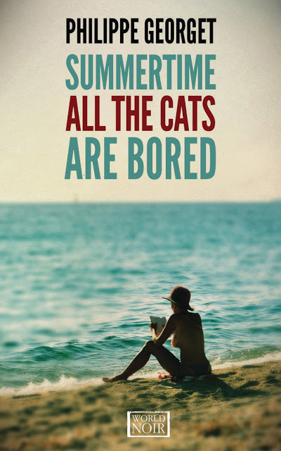 Philippe Georget's book Summertime All the Cats Are Bored