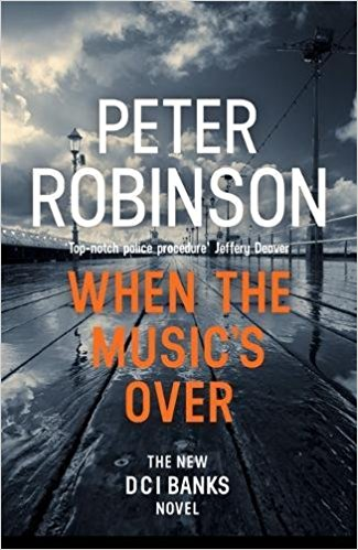 Peter Robinson's new Inspector Banks novel When the Music's Over