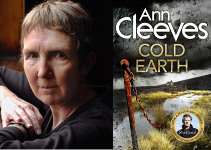 Anne Cleeves, and her newest Shetland novel Cold Earth