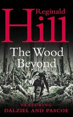 cover of Reginald Hill's book The Wood Beyond